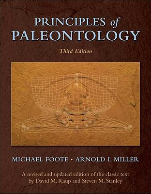 Principles of Paleontology By Foote, Michael/ Miller, Arnold I.